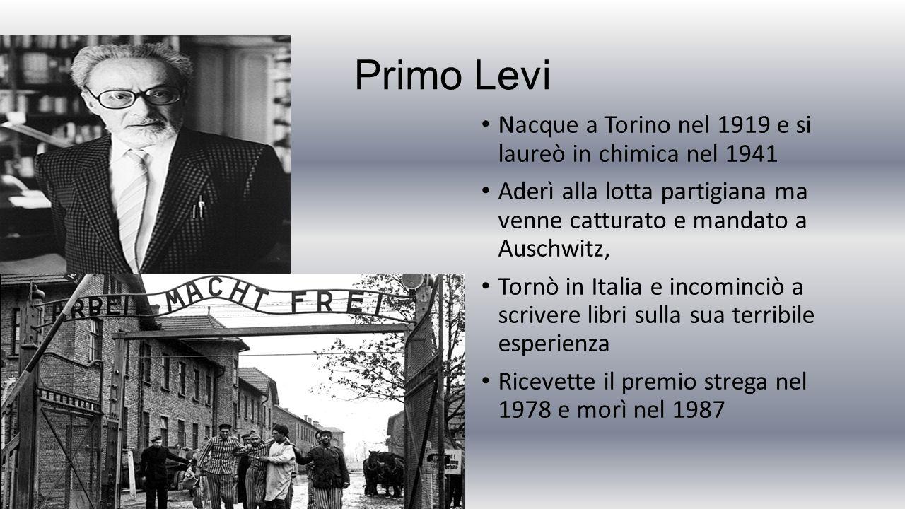 Primo Levi Nacque a Torino nel 1919 e si laureò in chimica nel 1941