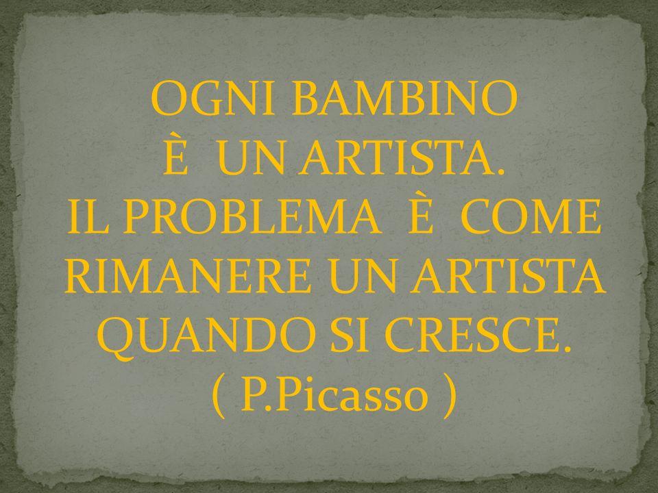 OGNI BAMBINO È UN ARTISTA. IL PROBLEMA È COME.