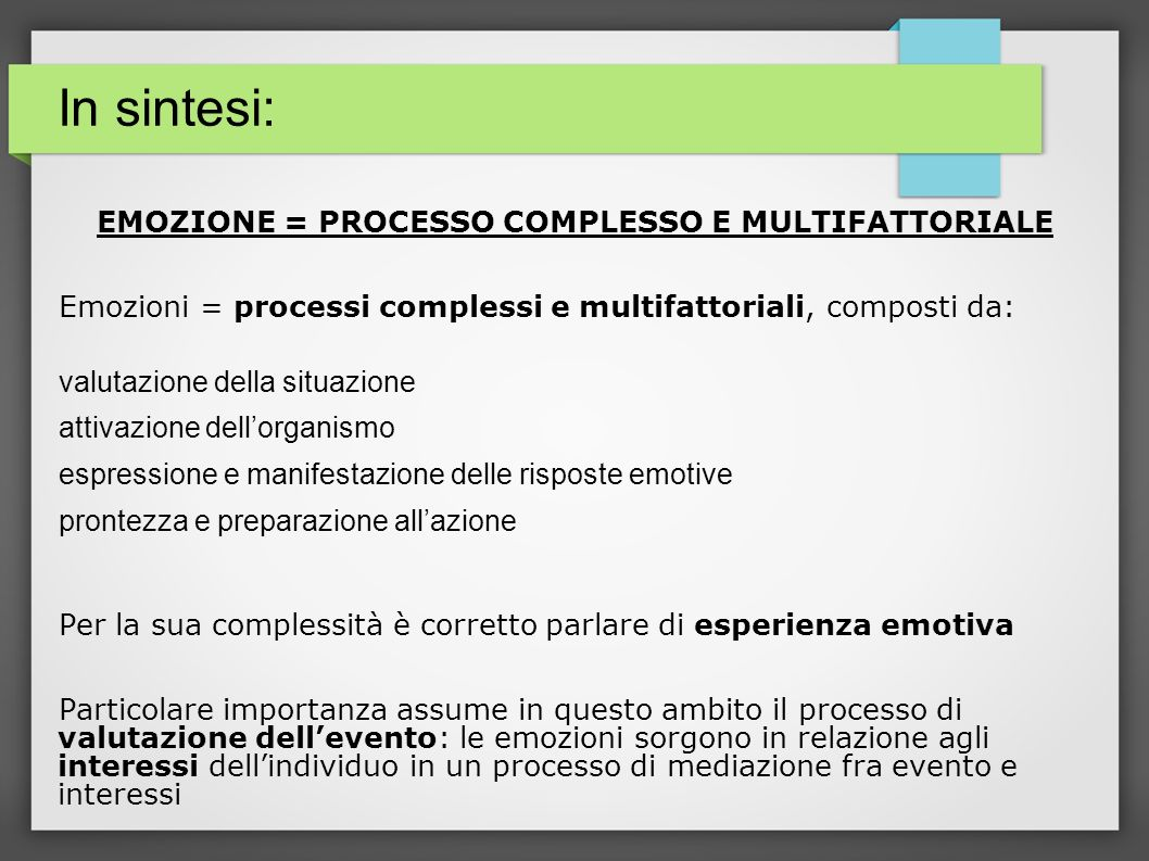 EMOZIONE = PROCESSO COMPLESSO E MULTIFATTORIALE