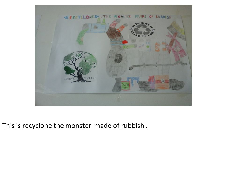This is recyclone the monster made of rubbish .