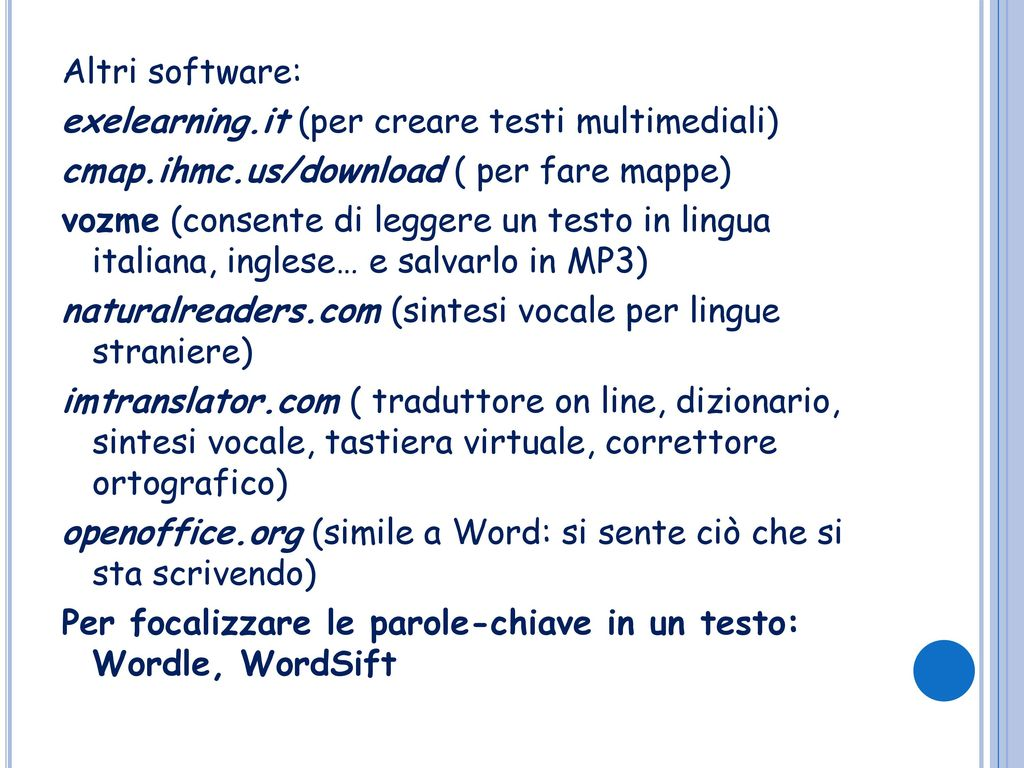 Altri software: exelearning. it (per creare testi multimediali) cmap