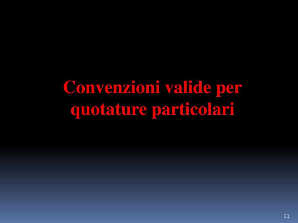 Convenzioni valide per quotature particolari