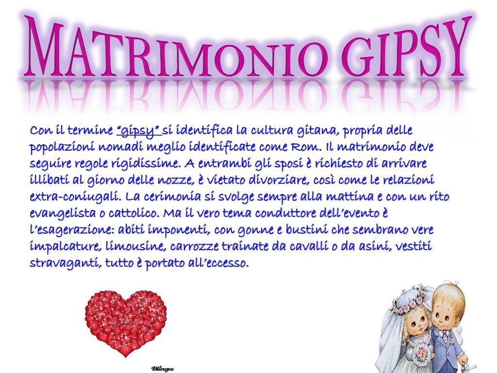 Matrimonio Gipsy Soldi : «prometto di esserti fedele sempre nella gioia e nel