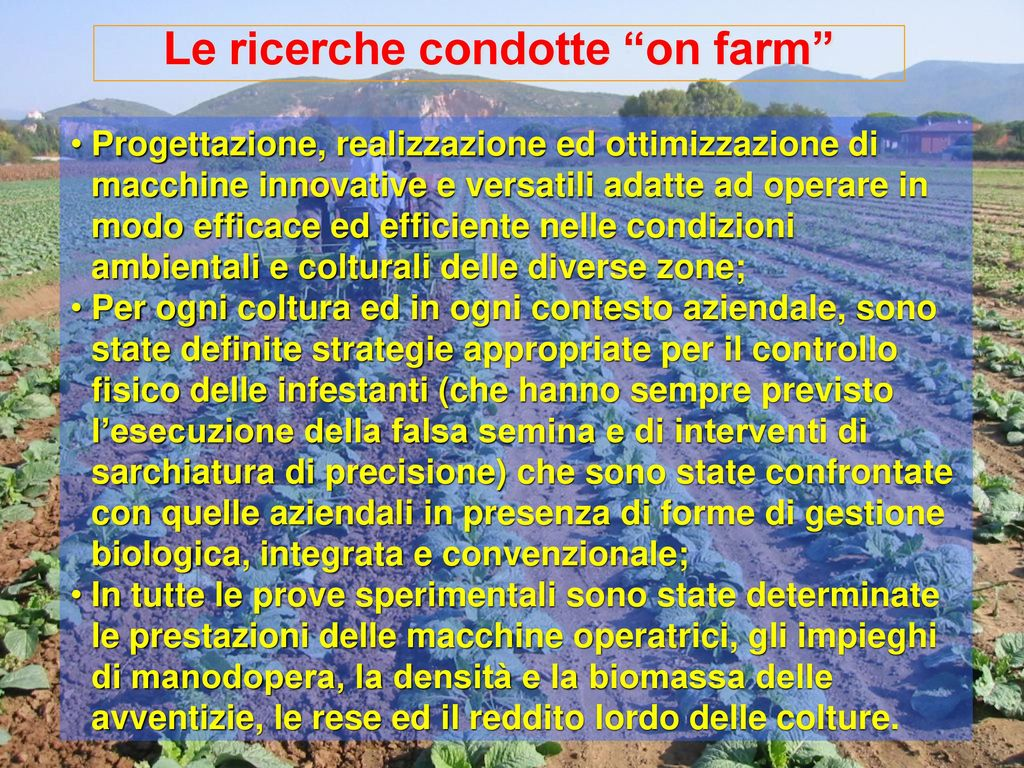 Le ricerche condotte on farm