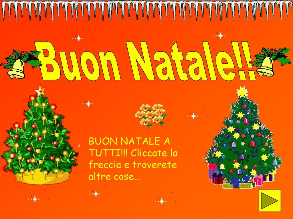 Immagini Natale 1024x768.Buon Natale Buon Natale A Tutti Cliccate La Freccia E Troverete Altre Cose