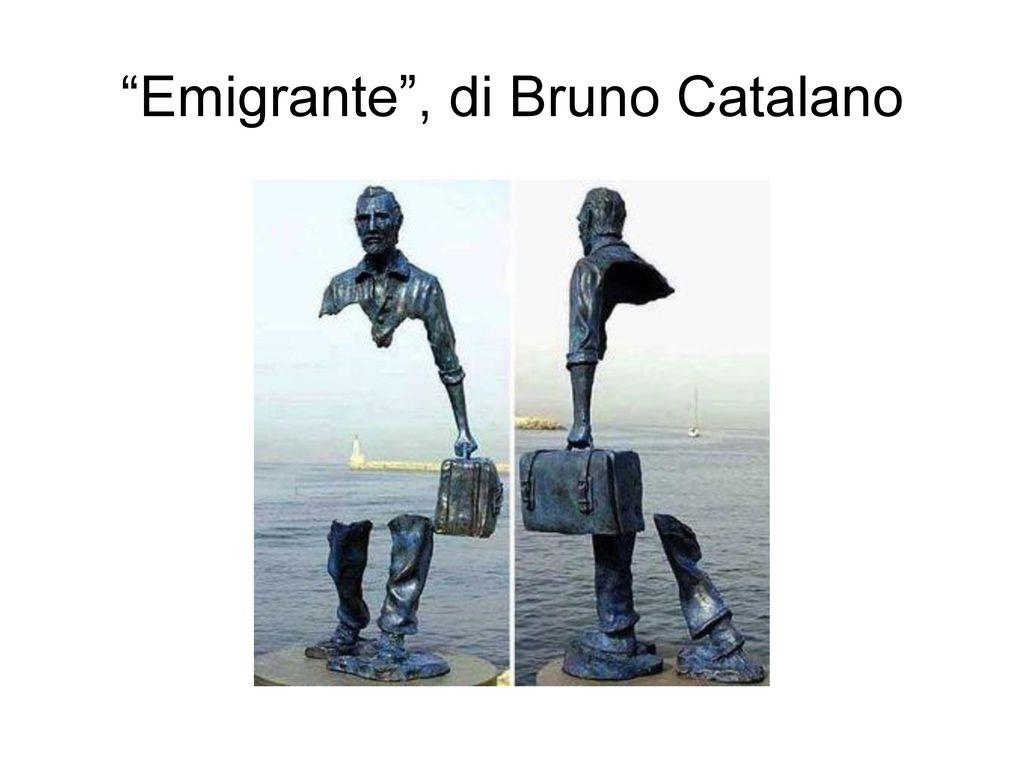 Emigrante , di Bruno Catalano