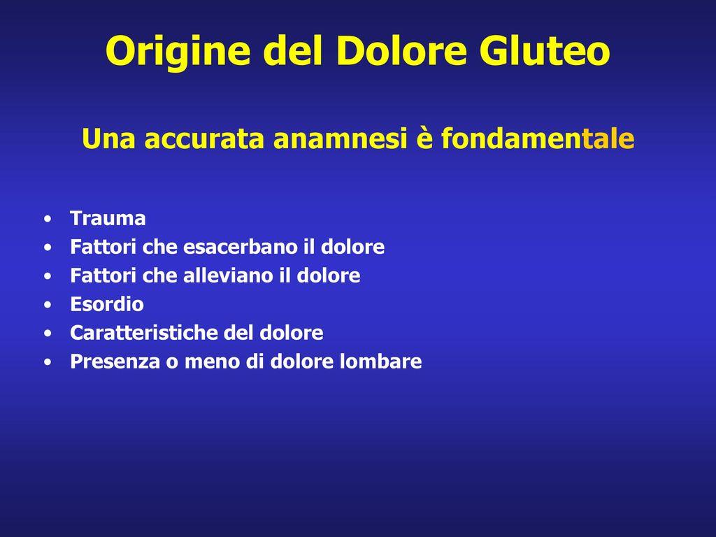 Origine del Dolore Gluteo Una accurata anamnesi è fondamentale