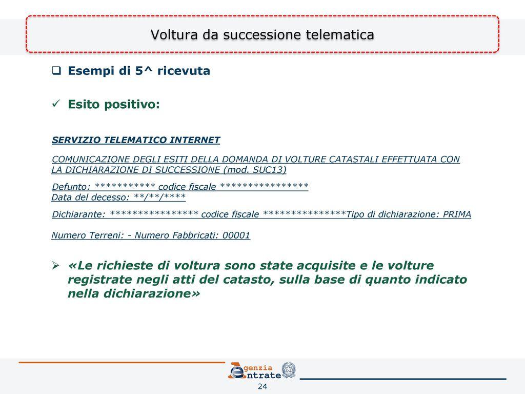 Voltura da successione telematica ppt video online scaricare - Successione catasto ...