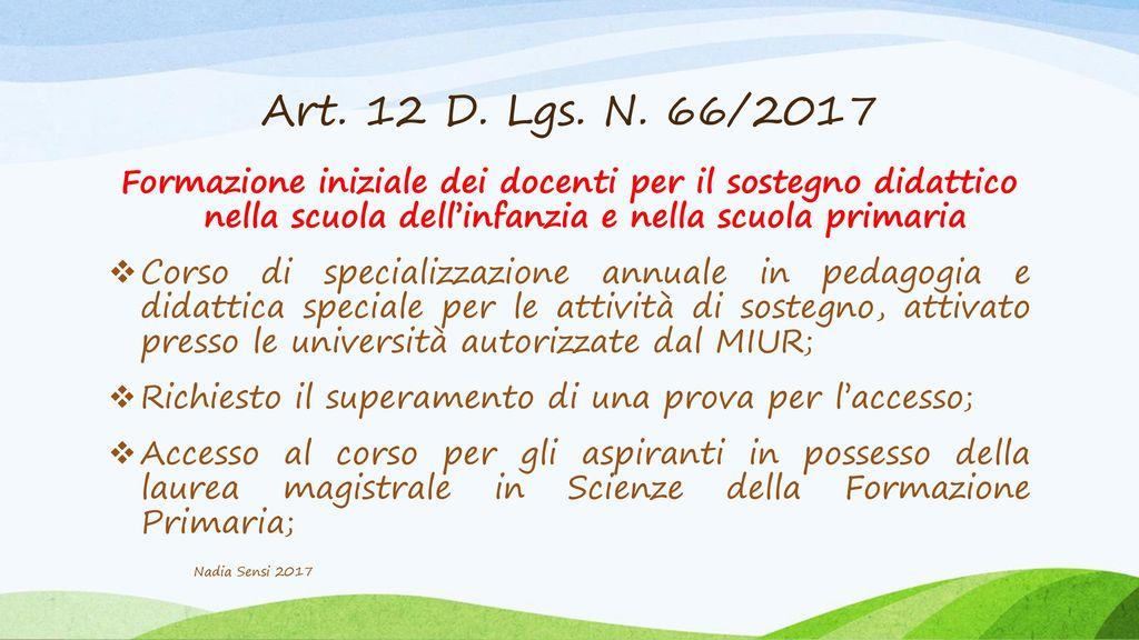 Art. 12 D. Lgs. N. 66/2017 Formazione iniziale dei docenti per il sostegno didattico nella scuola dell'infanzia e nella scuola primaria.