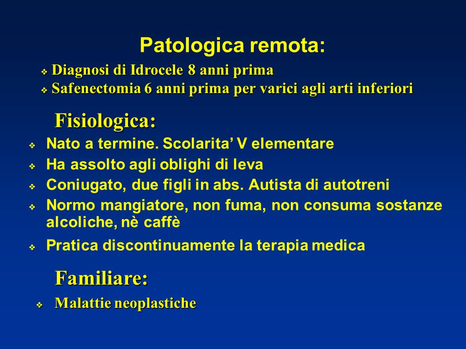 Patologica remota: Fisiologica: Familiare: