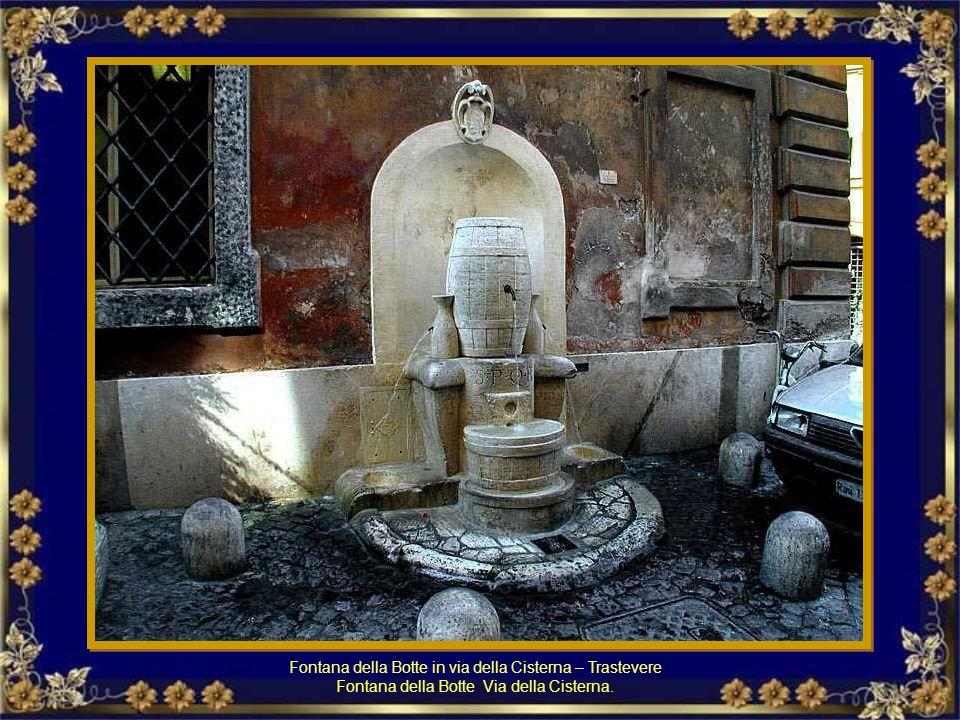 Fontana della Botte in via della Cisterna – Trastevere