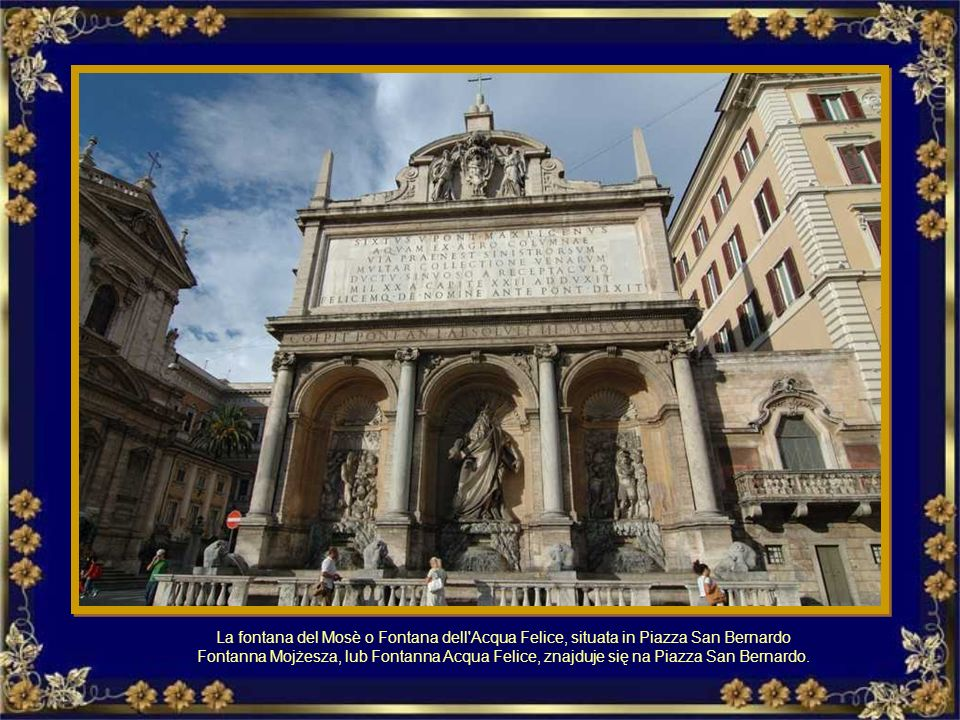 La fontana del Mosè o Fontana dell Acqua Felice, situata in Piazza San Bernardo