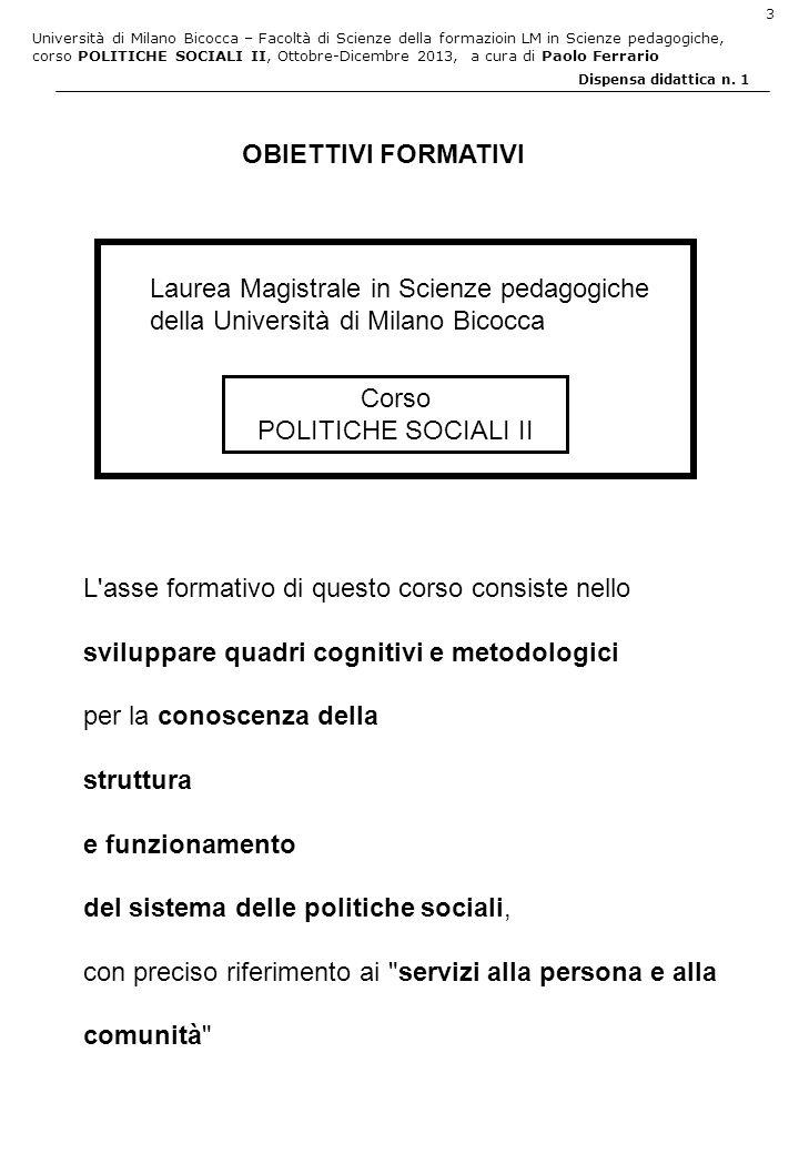OBIETTIVI FORMATIVI Laurea Magistrale in Scienze pedagogiche. della Università di Milano Bicocca. Corso.