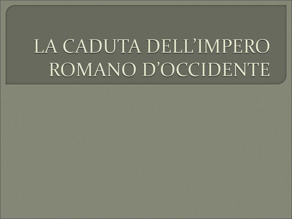 Tema Matrimonio Impero Romano : La caduta dell impero romano d occidente ppt scaricare