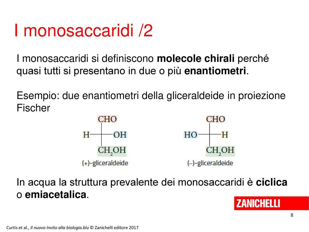 13/11/11 I monosaccaridi /2. I monosaccaridi si definiscono molecole chirali perché quasi tutti si presentano in due o più enantiometri.