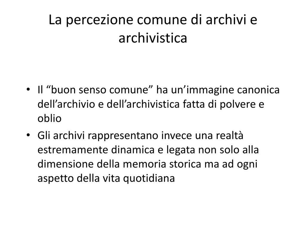 L archivio il luogo della memoria ma non solo ppt for Ad ogni buon conto sinonimo