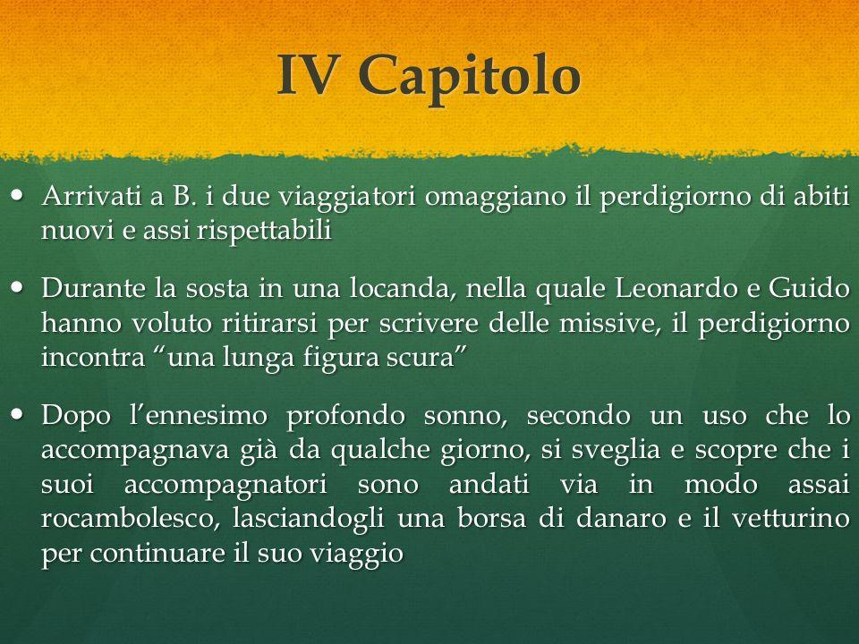IV Capitolo Arrivati a B. i due viaggiatori omaggiano il perdigiorno di abiti nuovi e assi rispettabili.