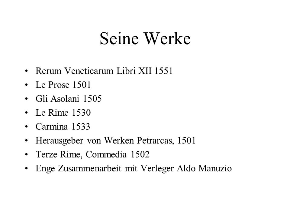 Seine Werke Rerum Veneticarum Libri XII 1551 Le Prose 1501