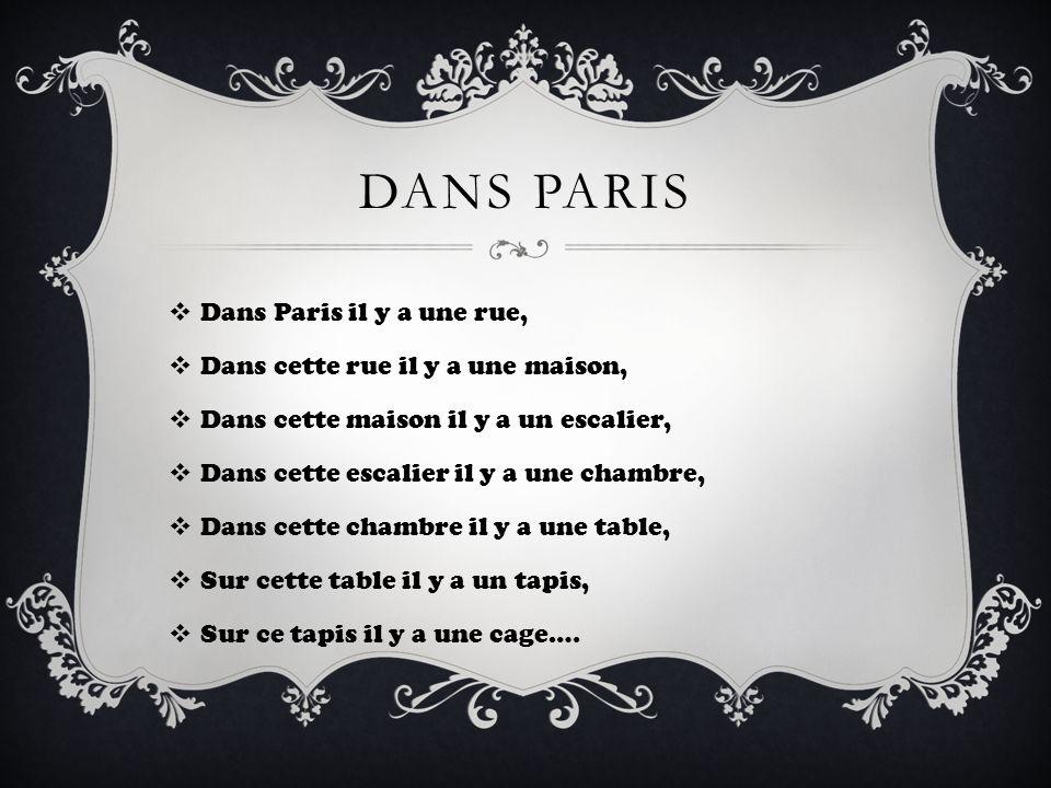 DANS PARIS Dans Paris il y a une rue,