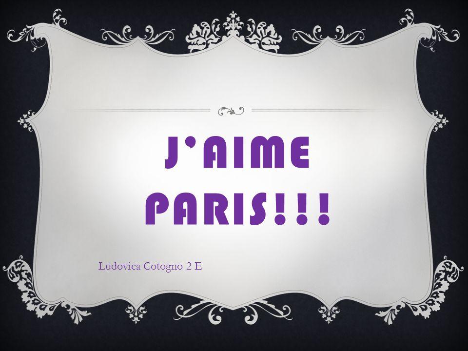 J'AIME PARIS!!! Ludovica Cotogno 2 E