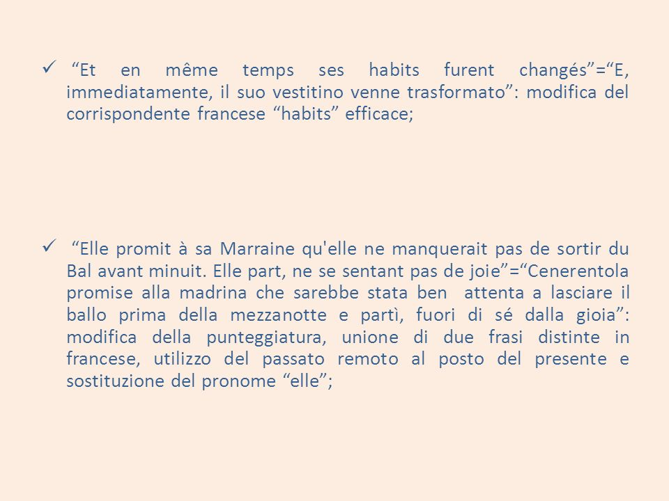 Et en même temps ses habits furent changés = E, immediatamente, il suo vestitino venne trasformato : modifica del corrispondente francese habits efficace;