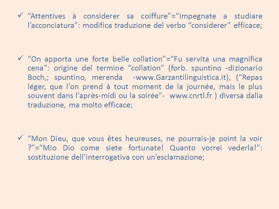Attentives à considerer sa coiffure = Impegnate a studiare l'acconciatura : modifica traduzione del verbo considerer efficace;