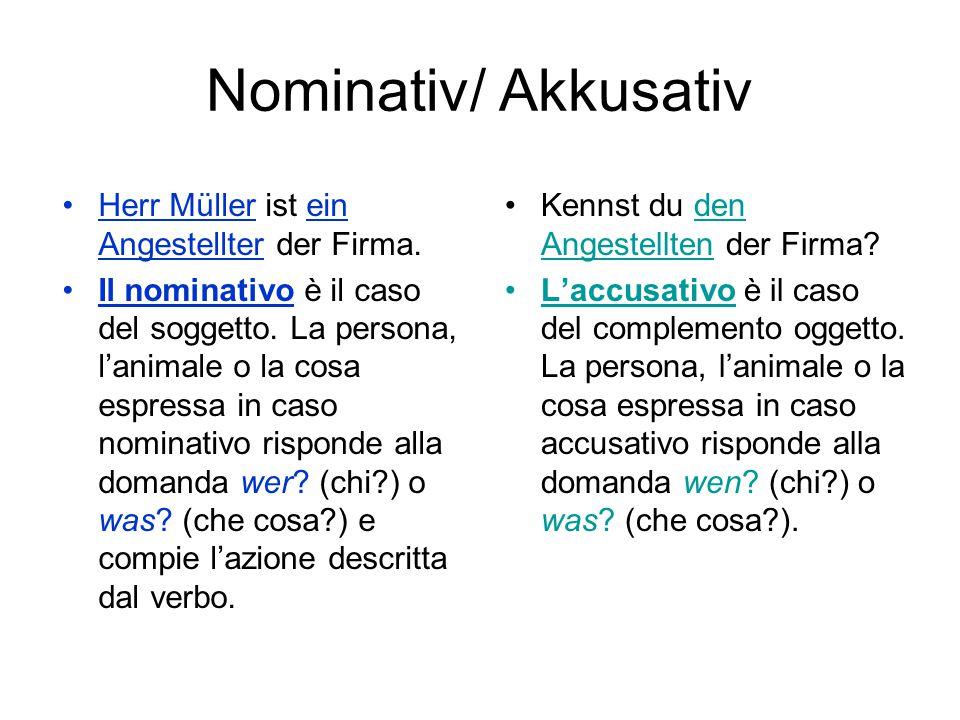 Nominativ/ Akkusativ Herr Müller ist ein Angestellter der Firma.