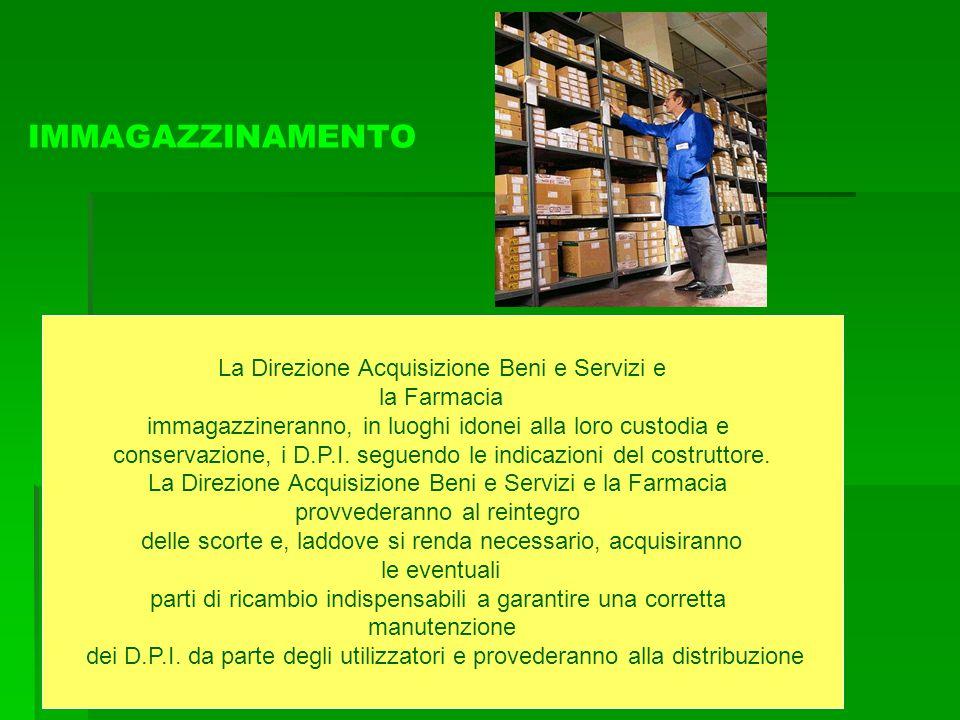 IMMAGAZZINAMENTO La Direzione Acquisizione Beni e Servizi e