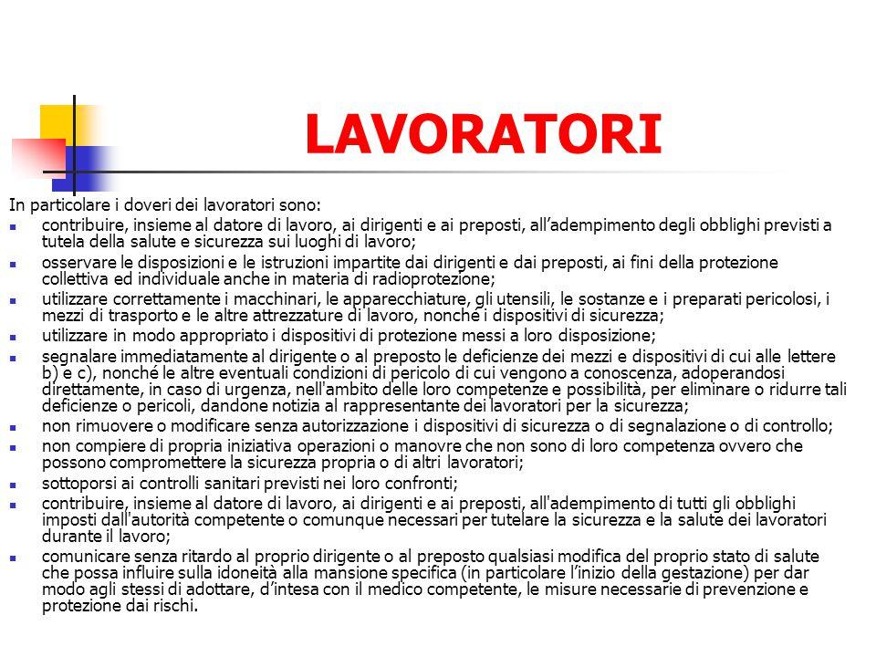 LAVORATORI In particolare i doveri dei lavoratori sono: