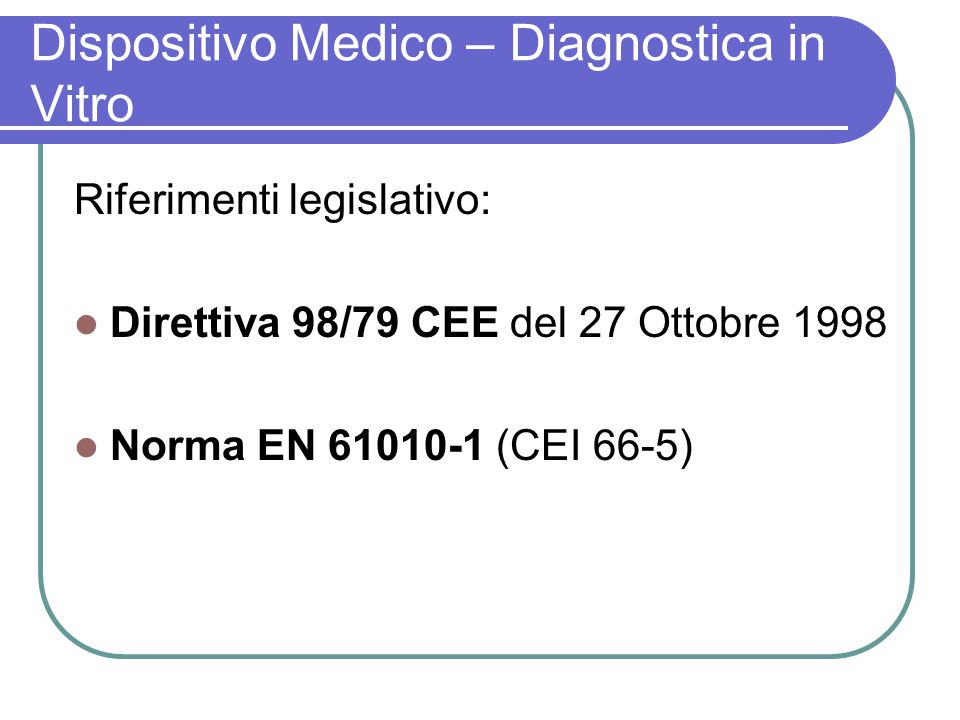 Dispositivo Medico – Diagnostica in Vitro