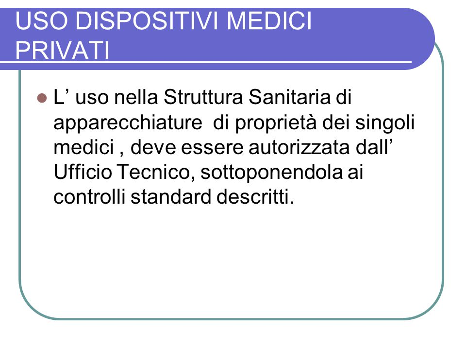 USO DISPOSITIVI MEDICI PRIVATI