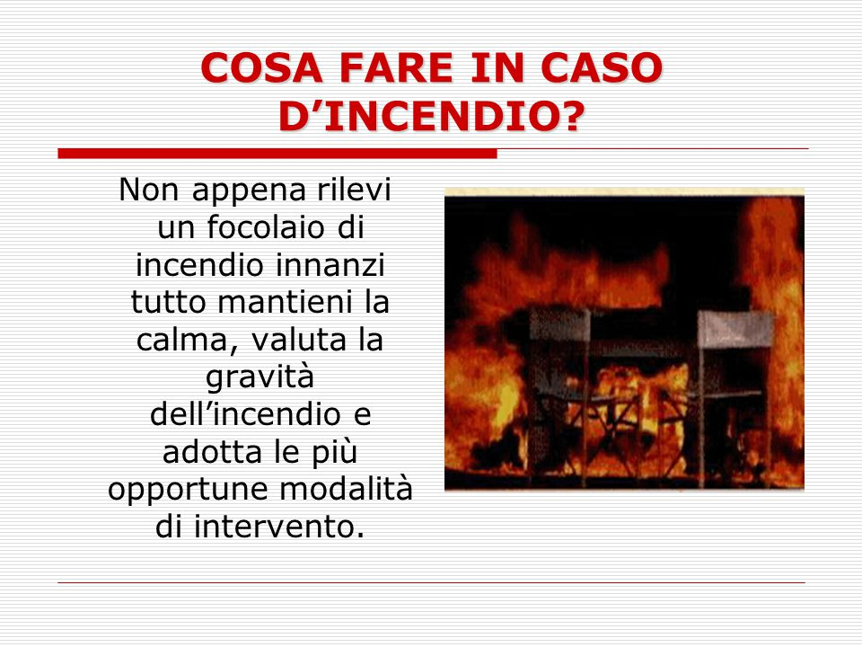 COSA FARE IN CASO D'INCENDIO