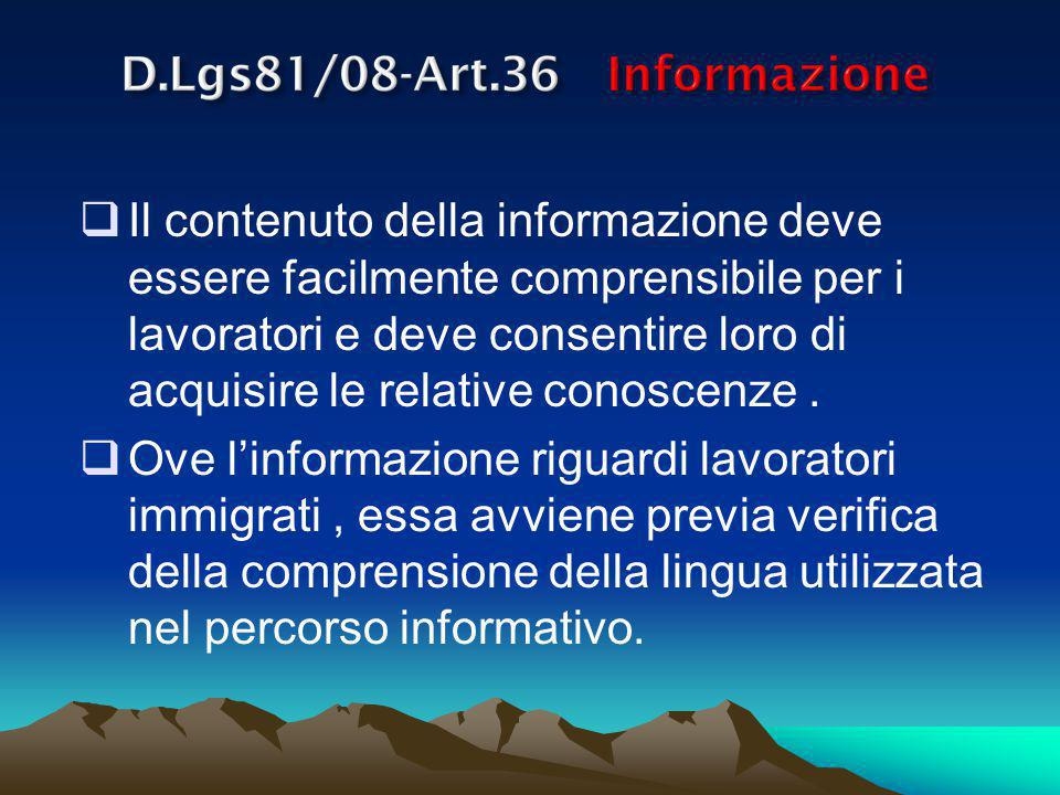 Il contenuto della informazione deve essere facilmente comprensibile per i lavoratori e deve consentire loro di acquisire le relative conoscenze .