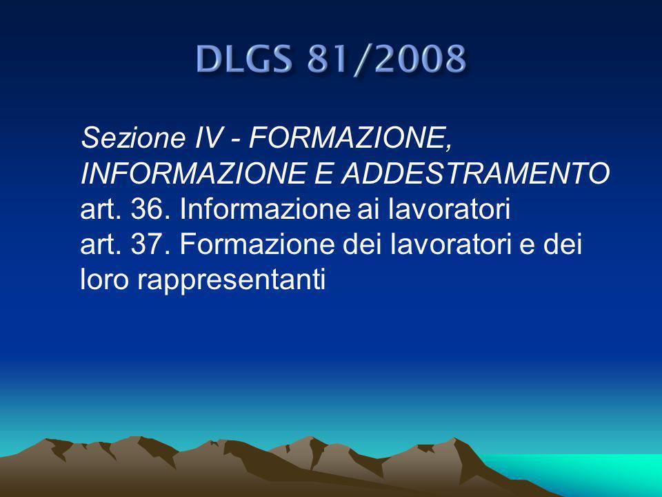 Sezione IV - FORMAZIONE, INFORMAZIONE E ADDESTRAMENTO art. 36