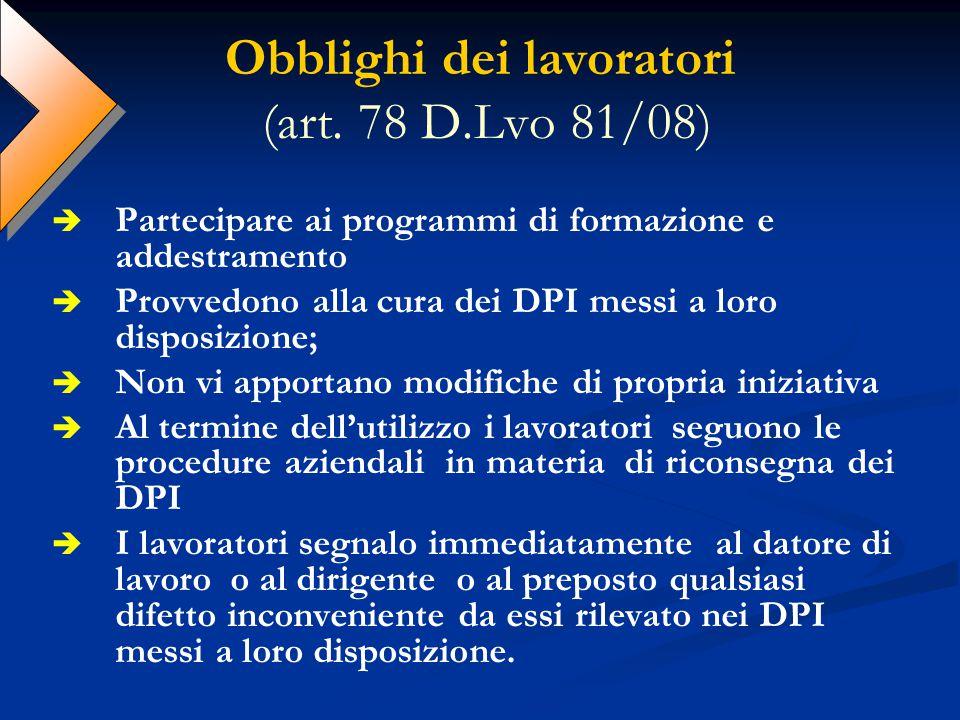 Obblighi dei lavoratori (art. 78 D.Lvo 81/08)