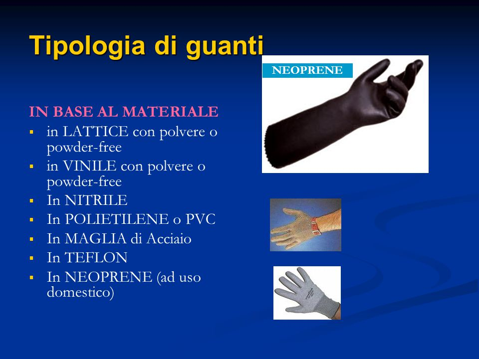 Tipologia di guanti IN BASE AL MATERIALE
