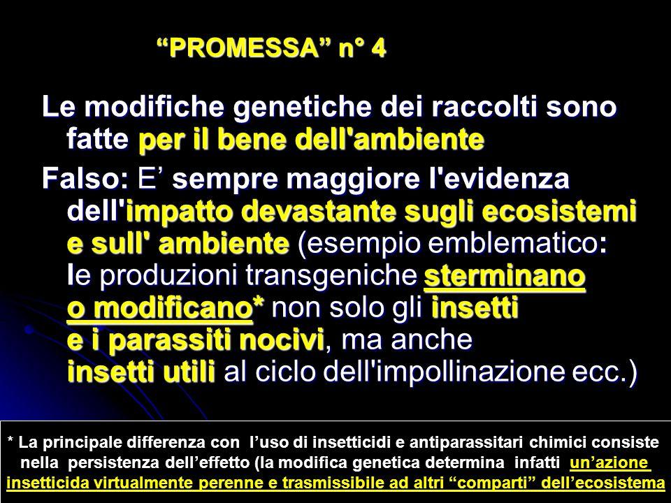 PROMESSA n° 4 Le modifiche genetiche dei raccolti sono fatte per il bene dell ambiente.