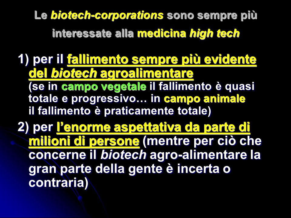 Le biotech-corporations sono sempre più interessate alla medicina high tech
