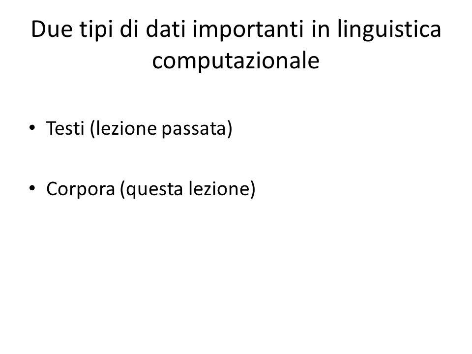 Due tipi di dati importanti in linguistica computazionale