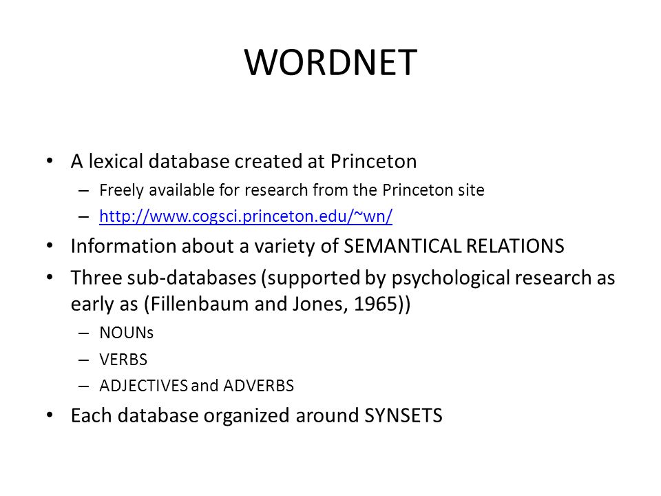 WORDNET A lexical database created at Princeton