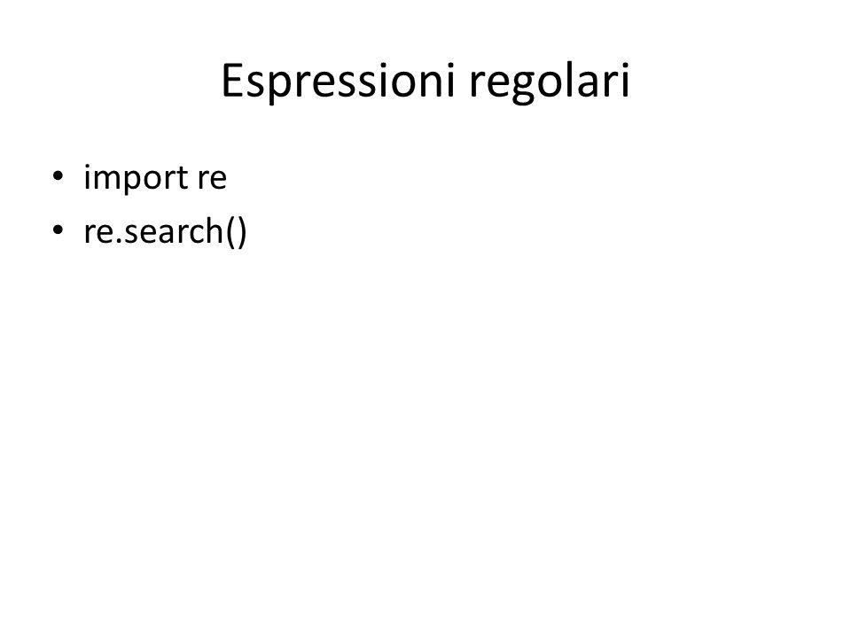 Espressioni regolari import re re.search()