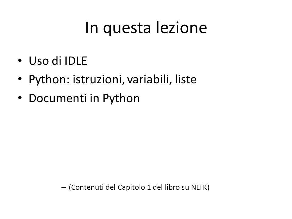 In questa lezione Uso di IDLE Python: istruzioni, variabili, liste