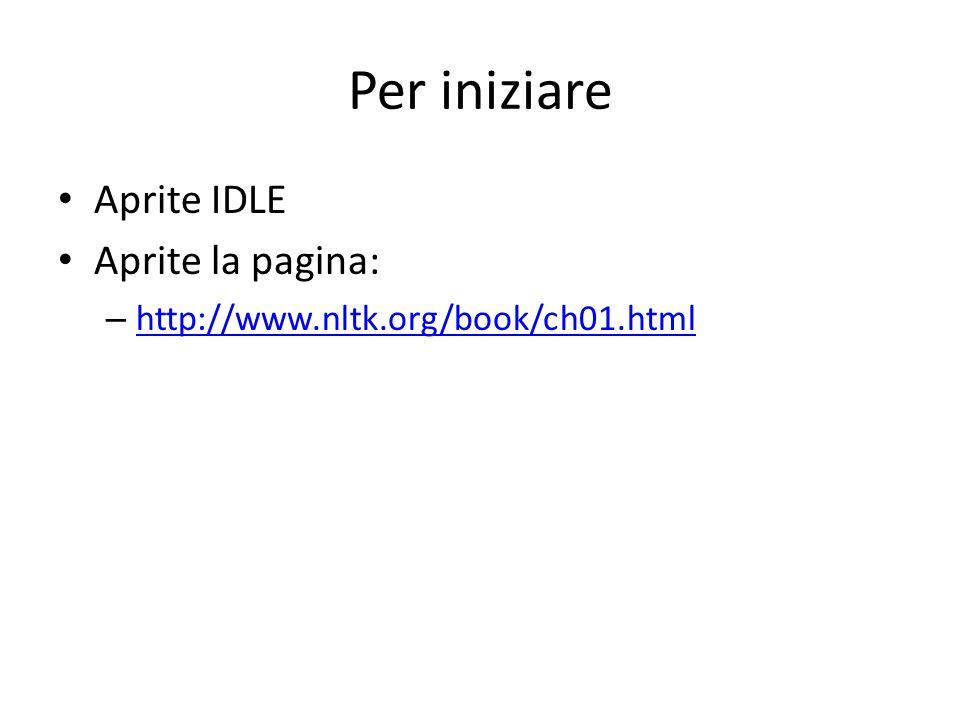 Per iniziare Aprite IDLE Aprite la pagina:
