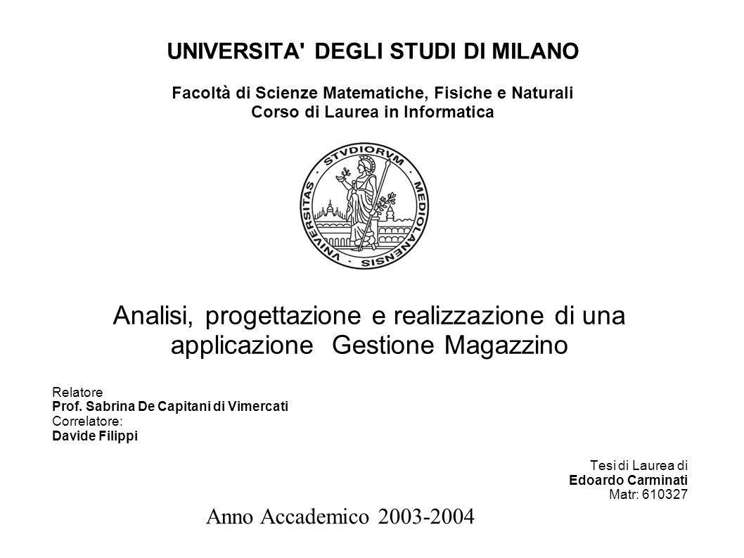 UNIVERSITA DEGLI STUDI DI MILANO Facoltà di Scienze Matematiche, Fisiche e Naturali Corso di Laurea in Informatica