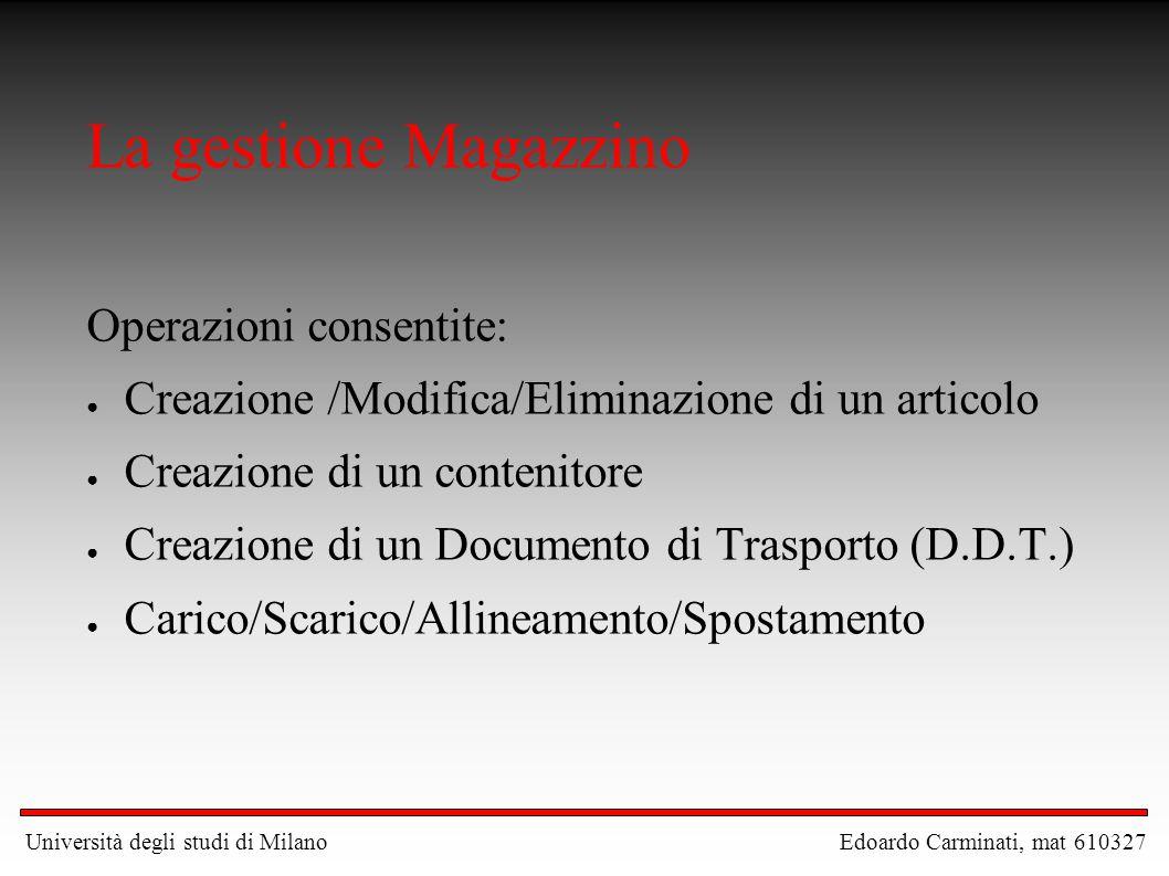 La gestione Magazzino Operazioni consentite: