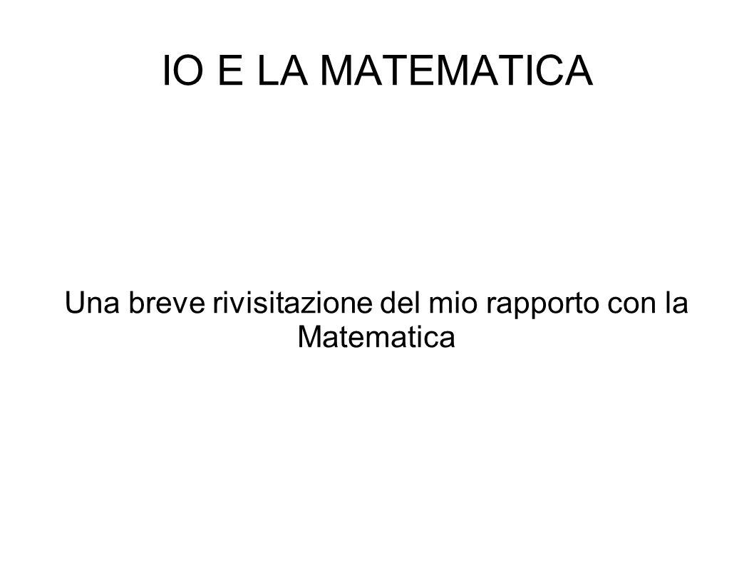 Una breve rivisitazione del mio rapporto con la Matematica