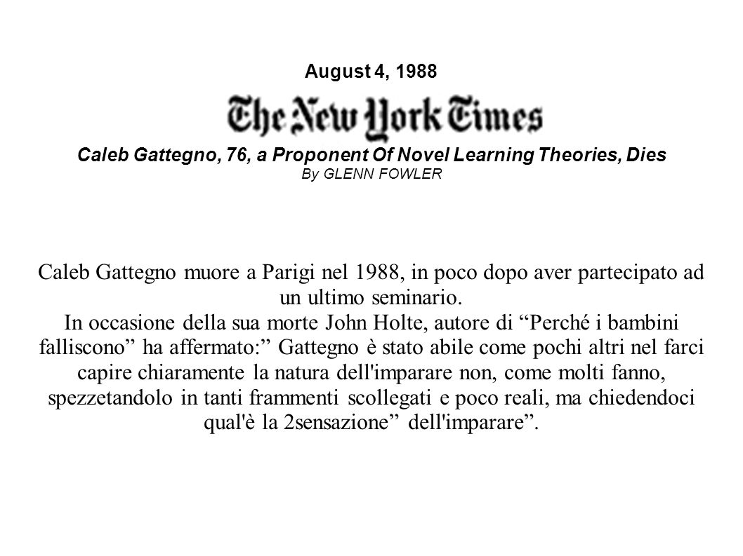 August 4, 1988 Caleb Gattegno, 76, a Proponent Of Novel Learning Theories, Dies By GLENN FOWLER