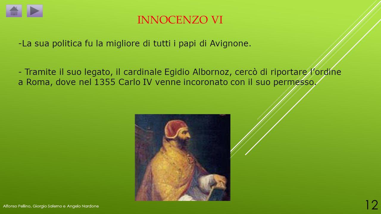 INNOCENZO VI -La sua politica fu la migliore di tutti i papi di Avignone.