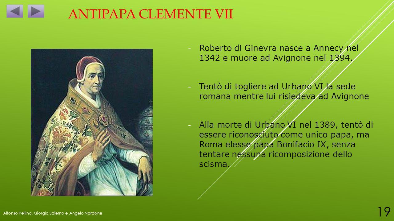 Antipapa clemente VII Roberto di Ginevra nasce a Annecy nel 1342 e muore ad Avignone nel 1394.