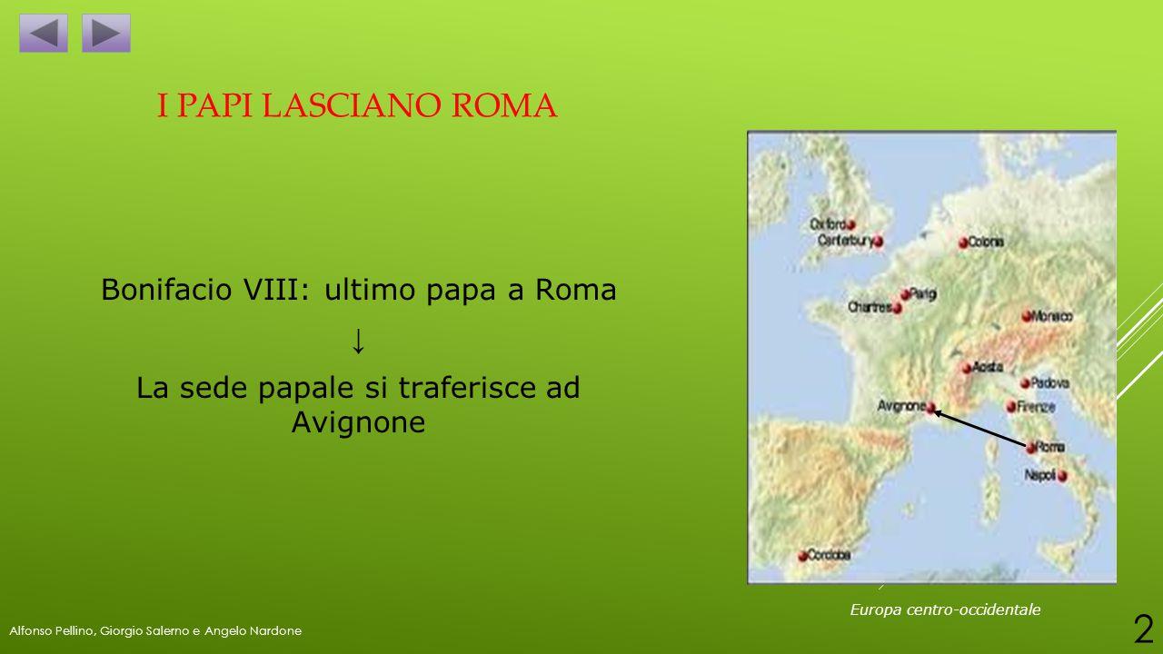 I PAPI LASCIANO ROMA Bonifacio VIII: ultimo papa a Roma ↓